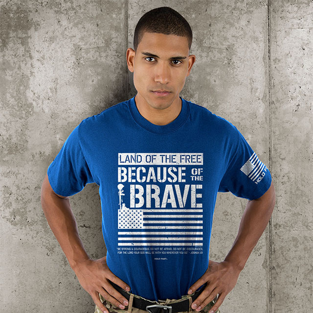 Hold Fast Christian T Shirts Because of the Brave